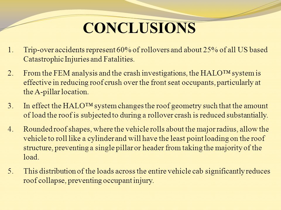 CONCLUSIONS Trip-over accidents represent 60% of rollovers and about 25% of all US based Catastrophic Injuries and Fatalities.