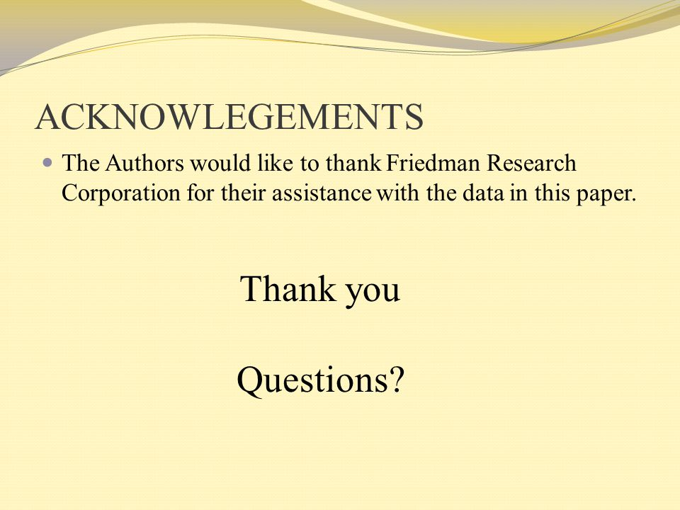 ACKNOWLEGEMENTS Thank you Questions
