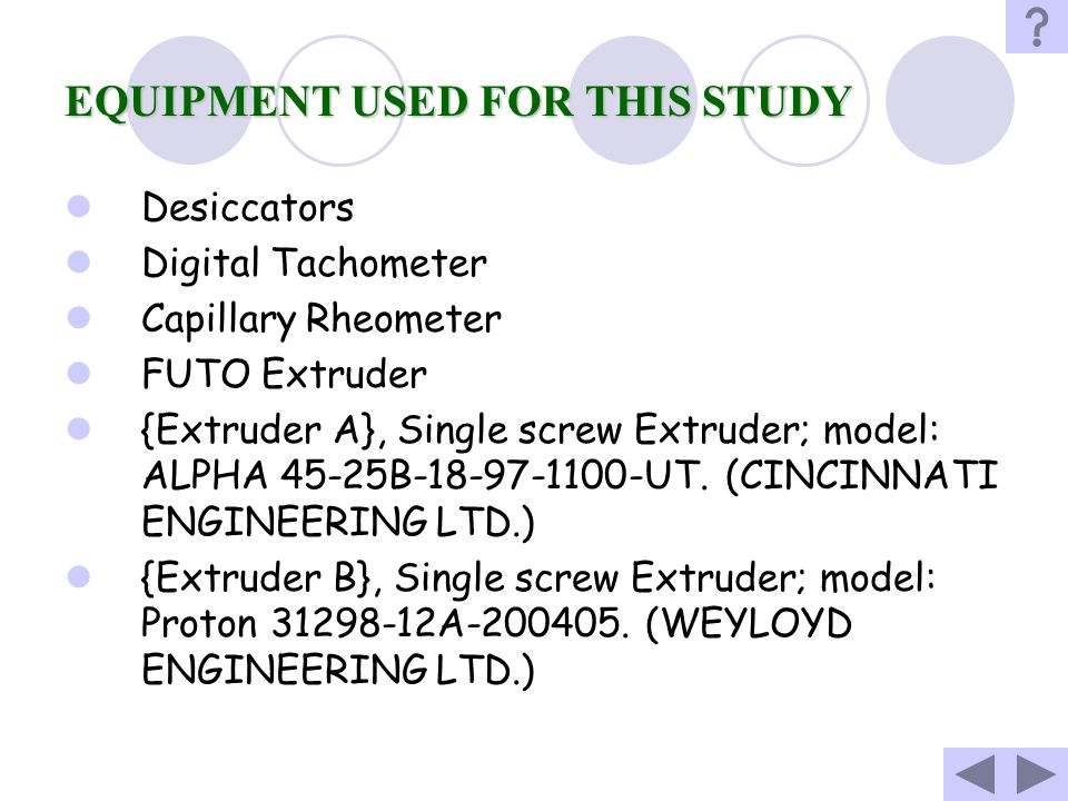 EQUIPMENT USED FOR THIS STUDY