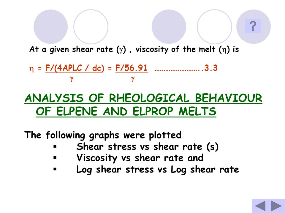 ANALYSIS OF RHEOLOGICAL BEHAVIOUR OF ELPENE AND ELPROP MELTS