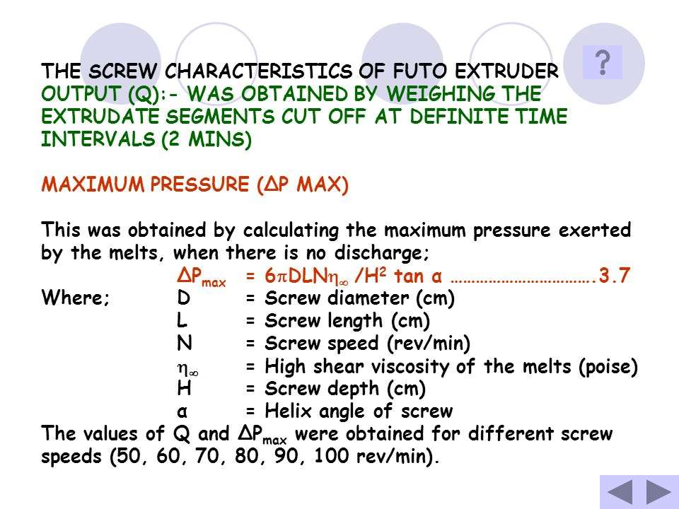 THE SCREW CHARACTERISTICS OF FUTO EXTRUDER