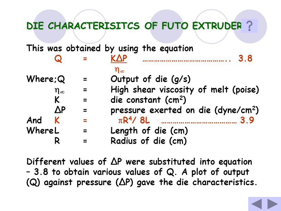 DIE CHARACTERISITCS OF FUTO EXTRUDER