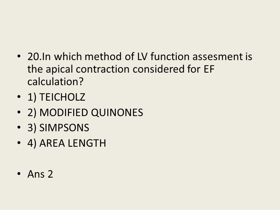 20.In which method of LV function assesment is the apical contraction considered for EF calculation