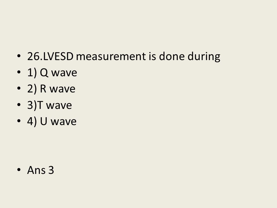 26.LVESD measurement is done during