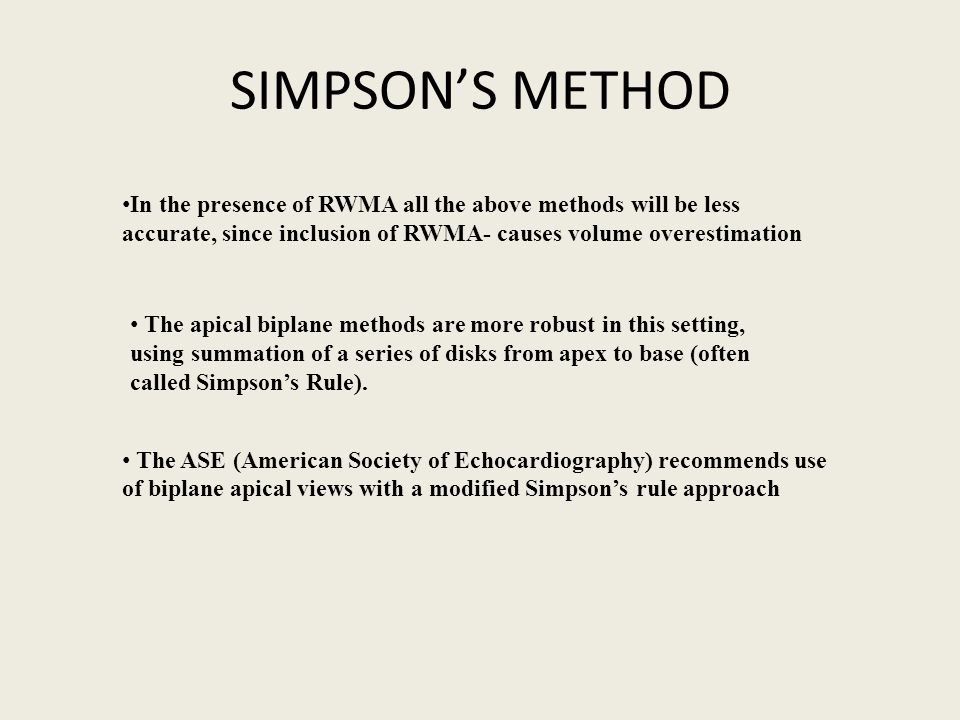 SIMPSON'S METHOD In the presence of RWMA all the above methods will be less accurate, since inclusion of RWMA- causes volume overestimation.