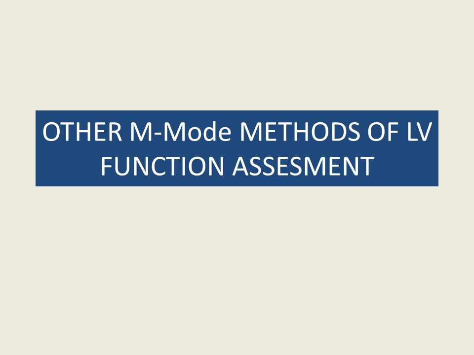 OTHER M-Mode METHODS OF LV FUNCTION ASSESMENT