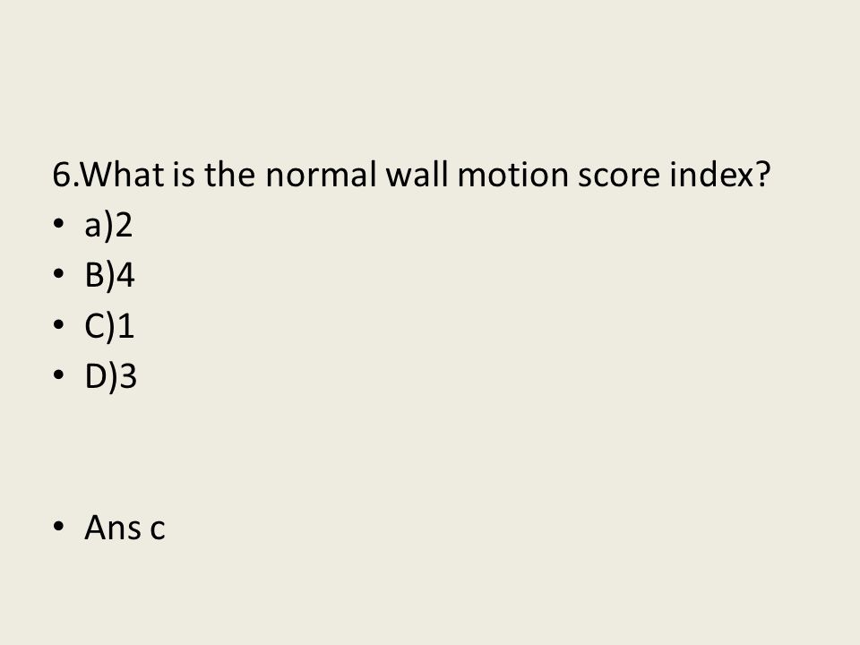 6.What is the normal wall motion score index
