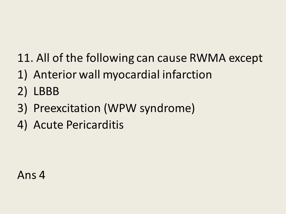 11. All of the following can cause RWMA except