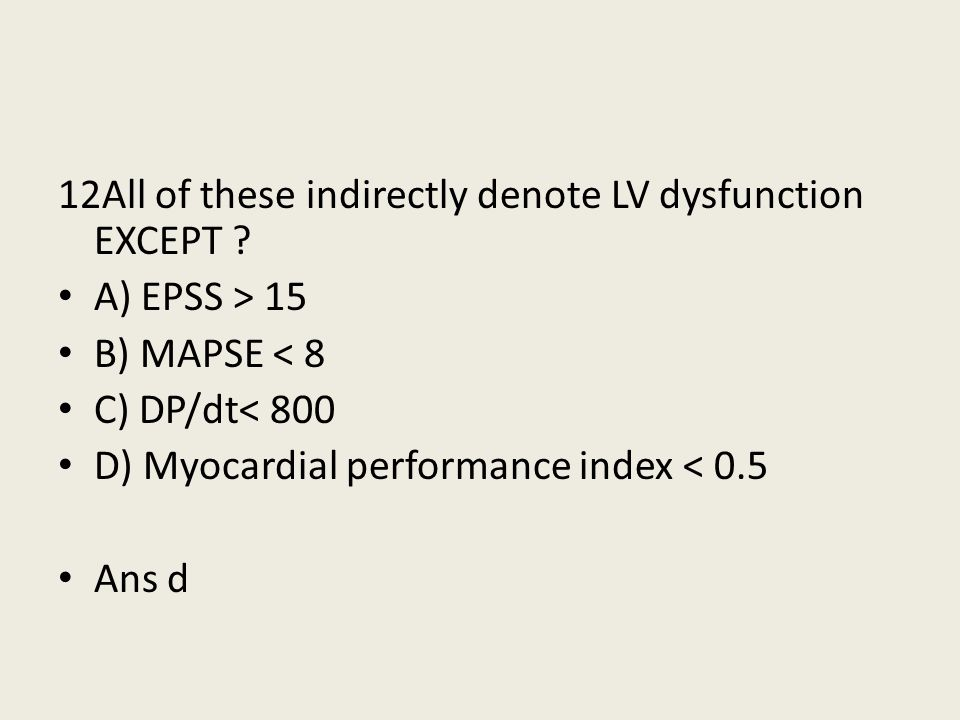 12All of these indirectly denote LV dysfunction EXCEPT