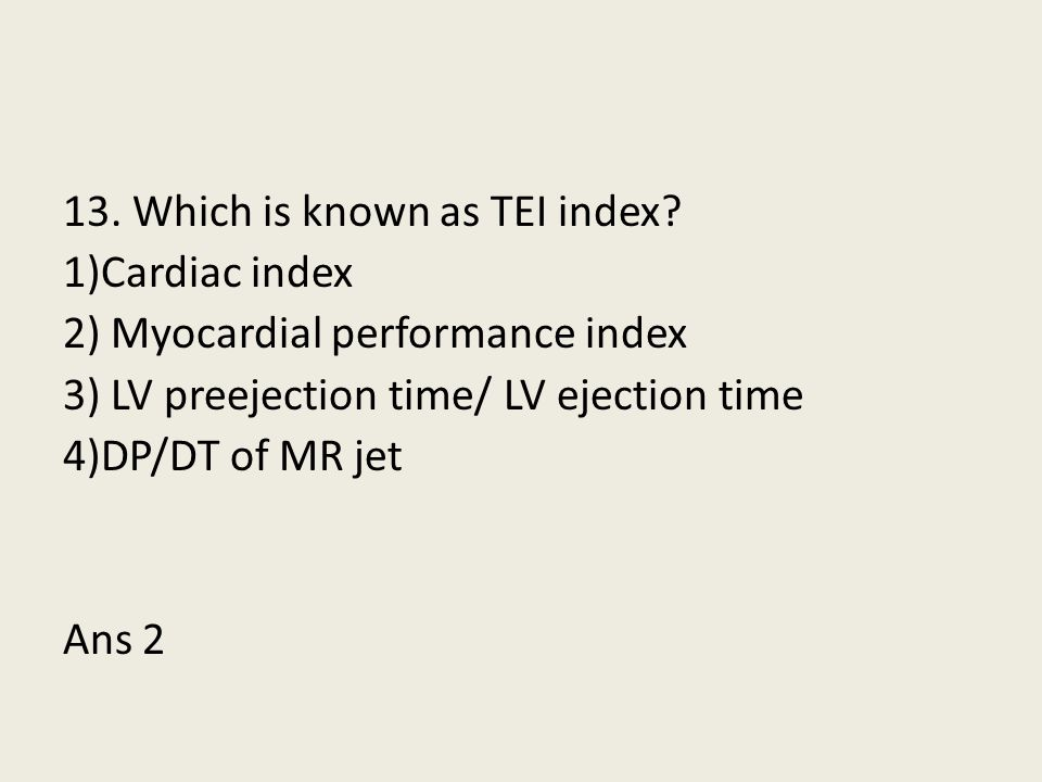 13. Which is known as TEI index