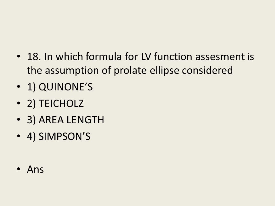 18. In which formula for LV function assesment is the assumption of prolate ellipse considered