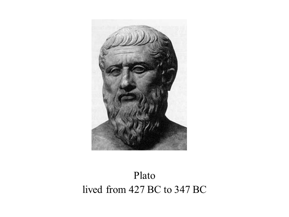 Plato lived from 427 BC to 347 BC