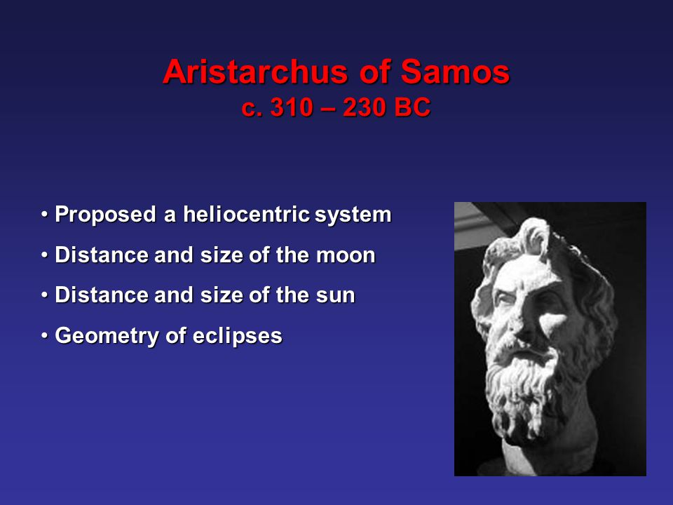 Aristarchus of Samos c. 310 – 230 BC