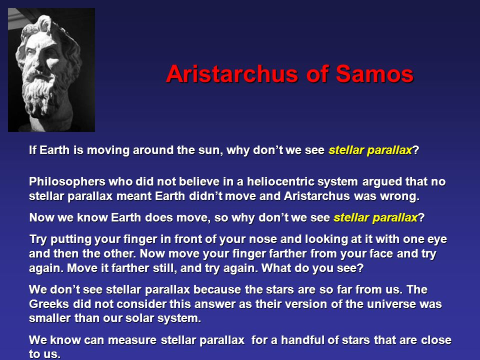 Aristarchus of Samos If Earth is moving around the sun, why don't we see stellar parallax