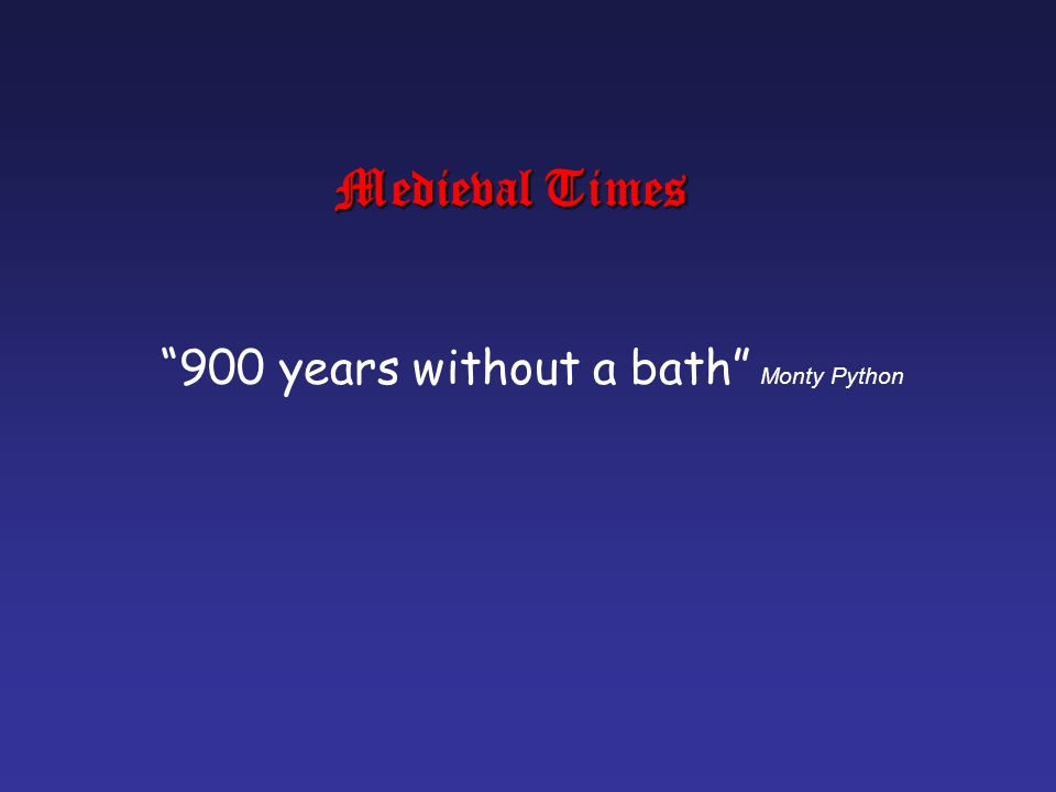 Medieval Times 900 years without a bath Monty Python