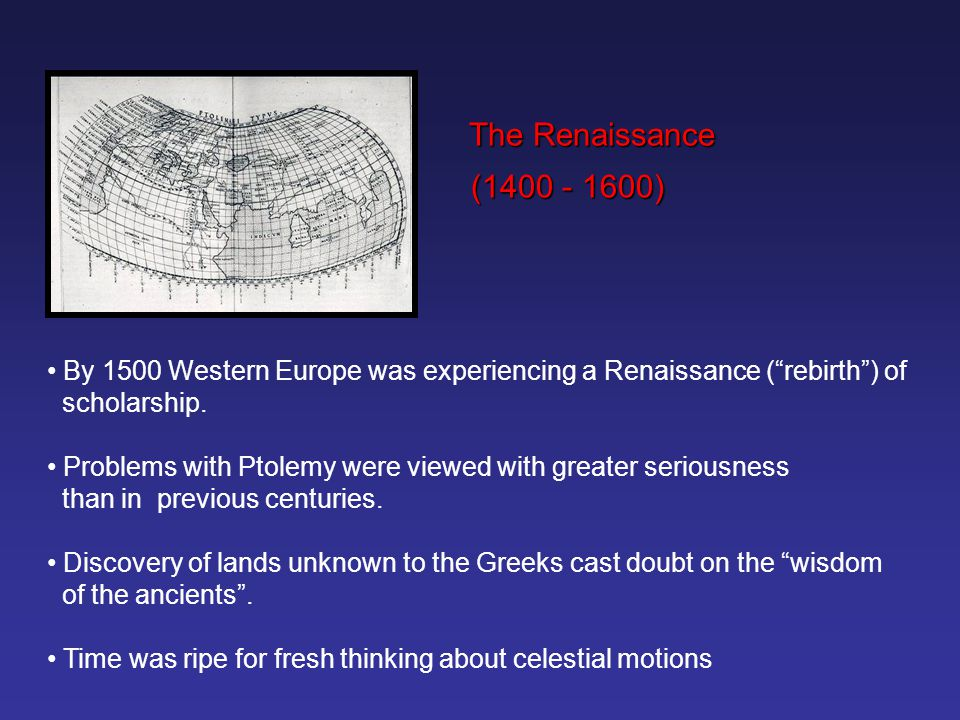 The Renaissance (1400 - 1600) By 1500 Western Europe was experiencing a Renaissance ( rebirth ) of.