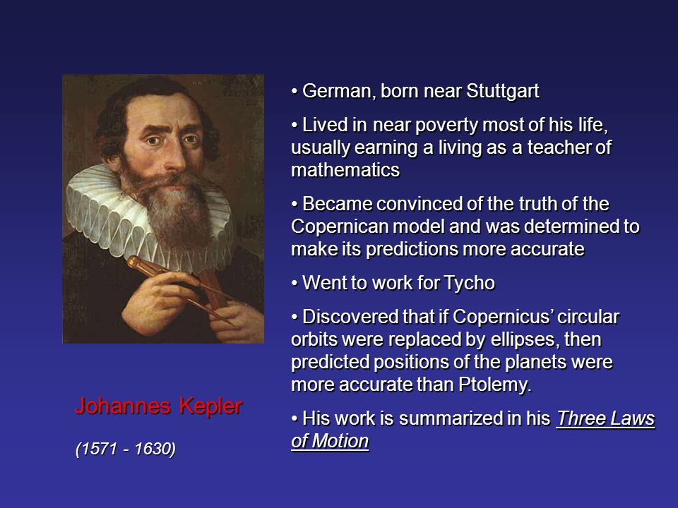 Johannes Kepler German, born near Stuttgart
