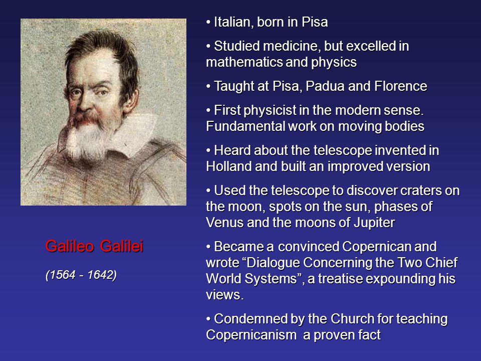 Galileo Galilei Italian, born in Pisa
