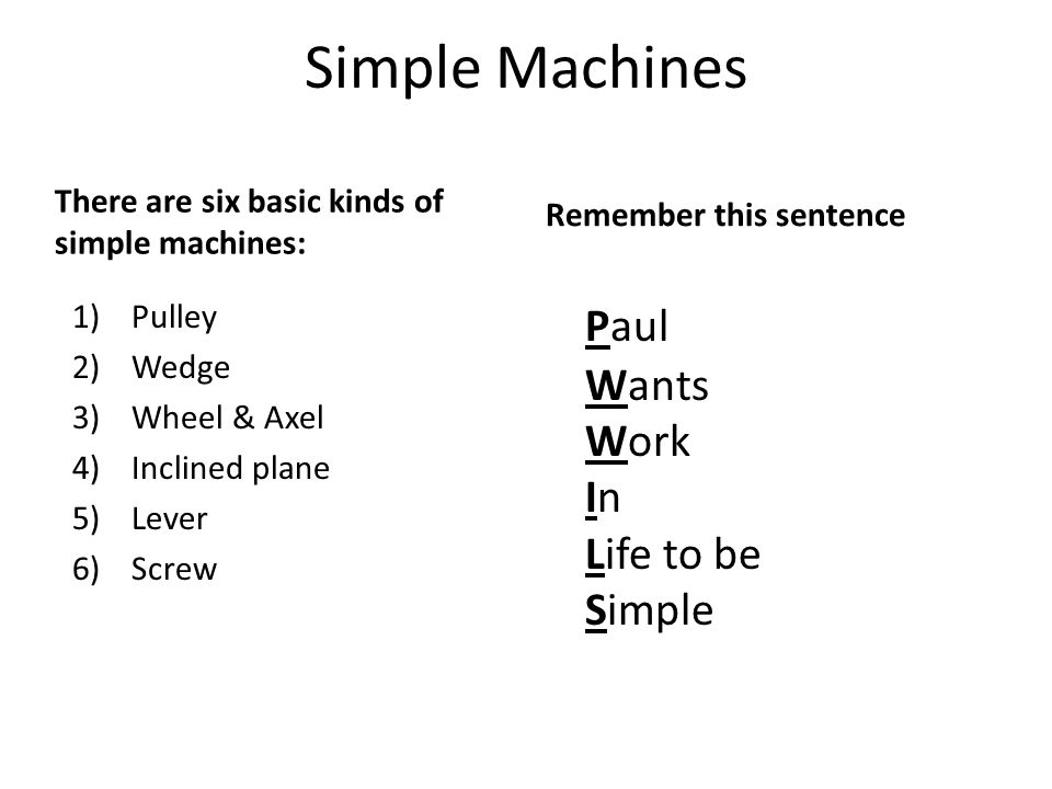 Simple Machines Paul Wants Work In Life to be Simple