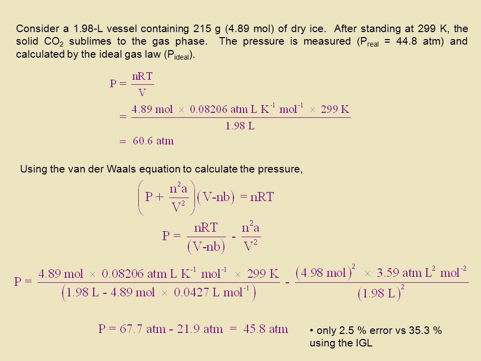 Consider a 1. 98-L vessel containing 215 g (4. 89 mol) of dry ice