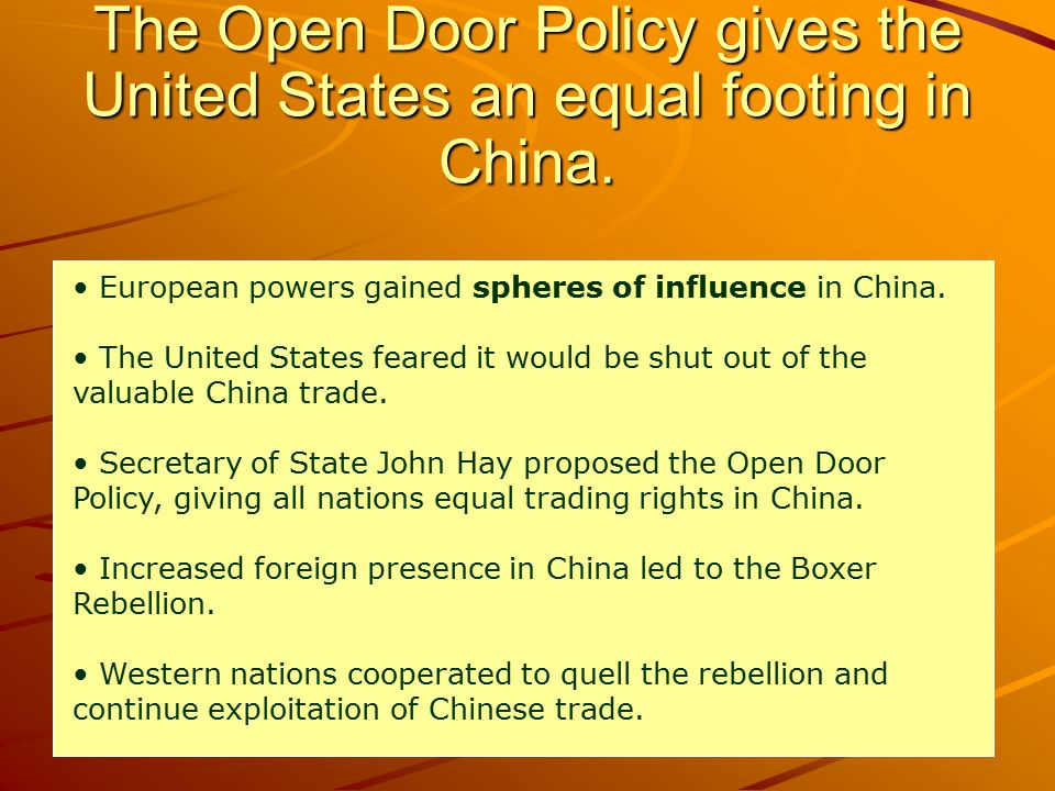 The Open Door Policy gives the United States an equal footing in China.