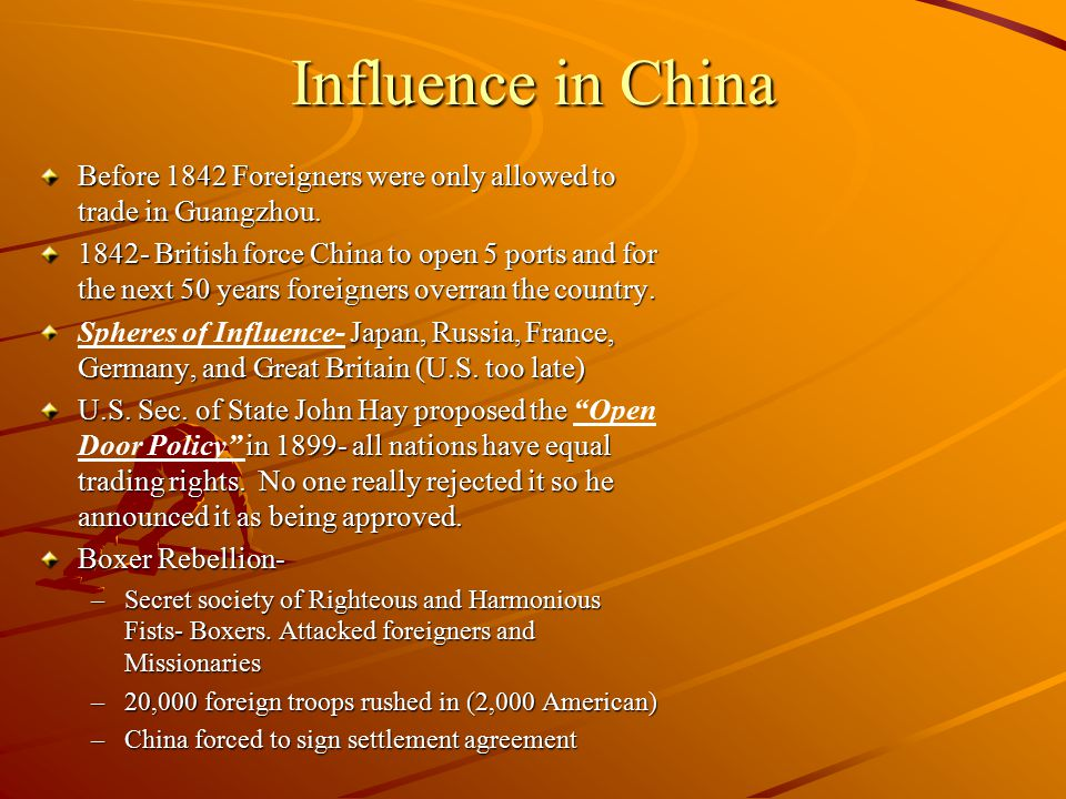 Influence in China Before 1842 Foreigners were only allowed to trade in Guangzhou.