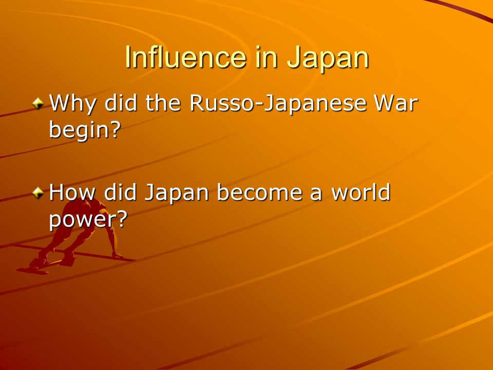 Influence in Japan Why did the Russo-Japanese War begin
