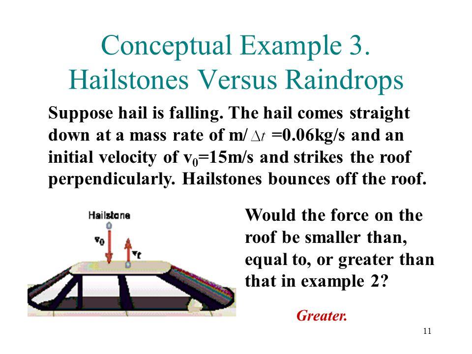 Conceptual Example 3. Hailstones Versus Raindrops