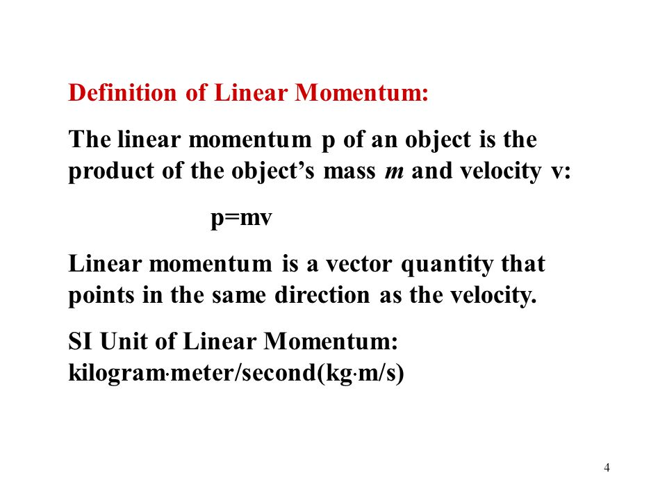 Definition of Linear Momentum: