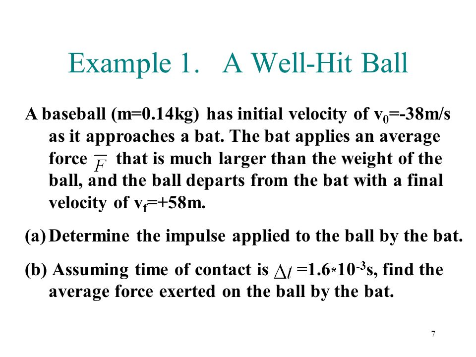 Example 1. A Well-Hit Ball
