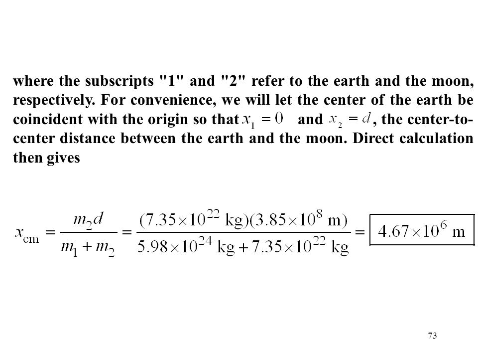 where the subscripts 1 and 2 refer to the earth and the moon, respectively.