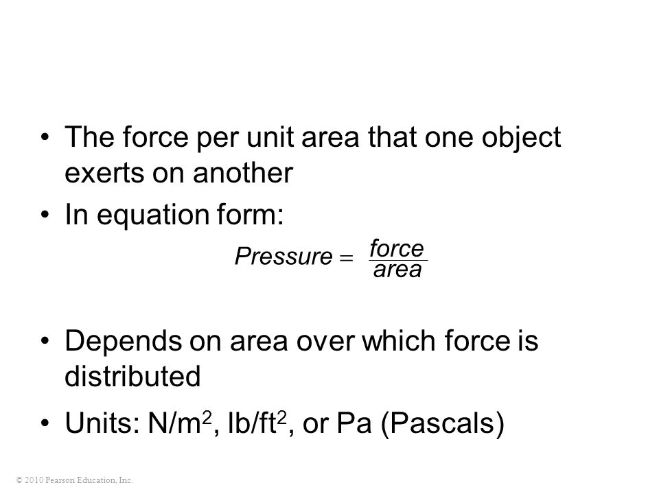 The force per unit area that one object exerts on another