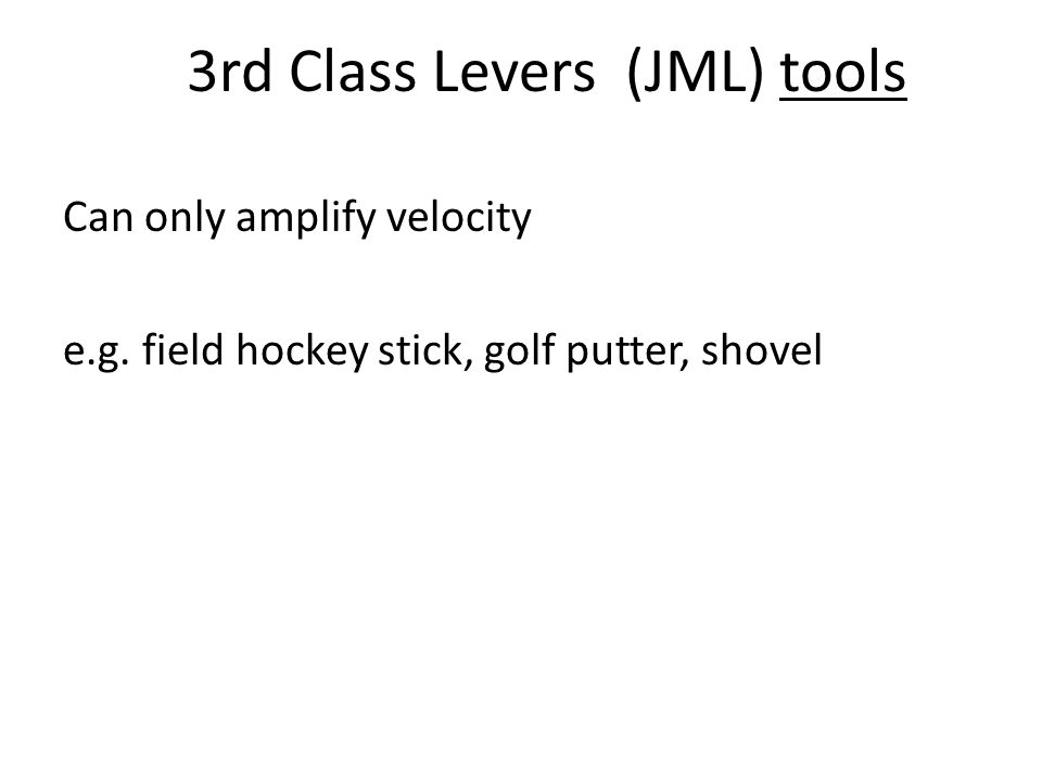 3rd Class Levers (JML) tools