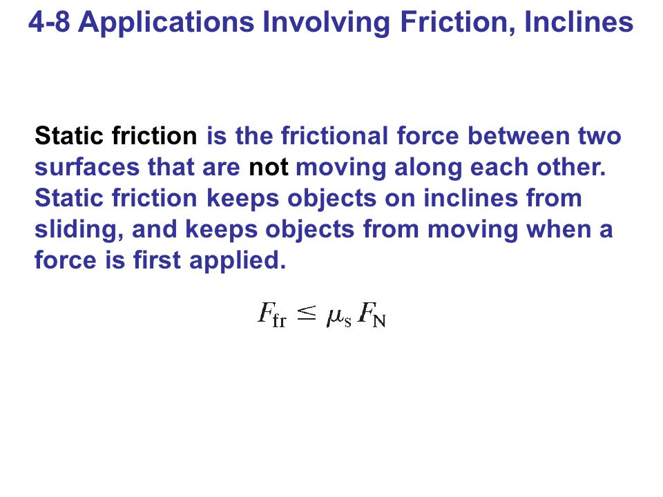 4-8 Applications Involving Friction, Inclines