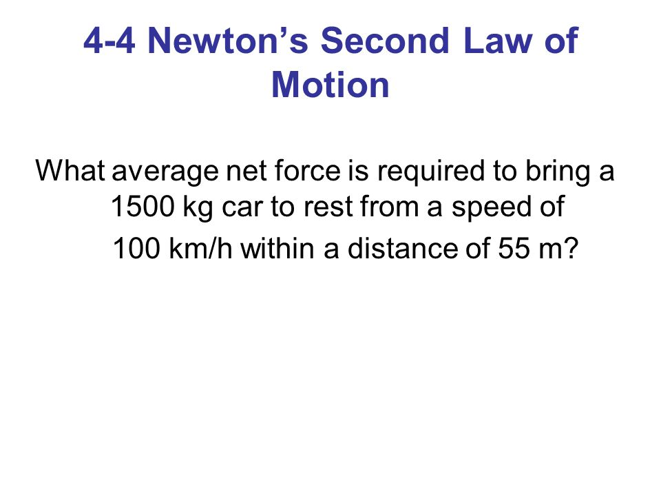 4-4 Newton's Second Law of Motion