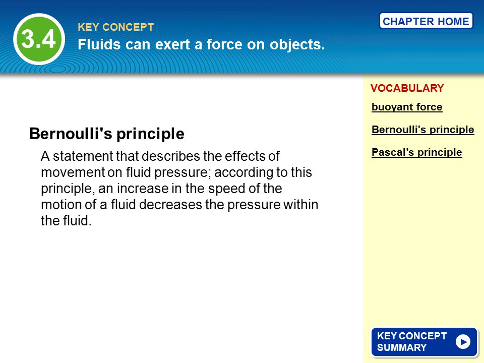 3.4 Bernoulli s principle Fluids can exert a force on objects.