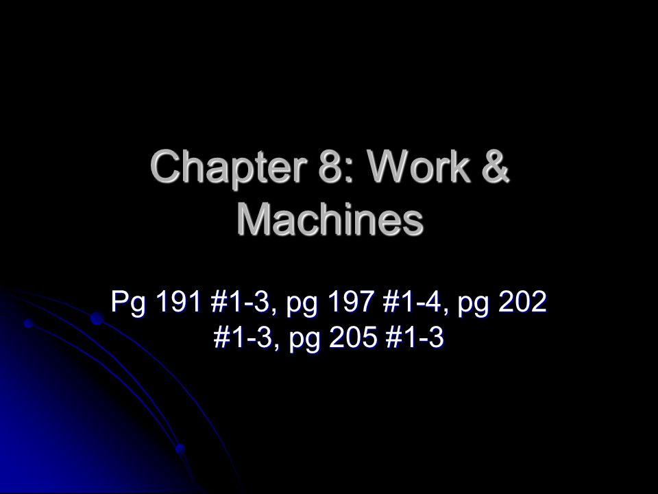 Chapter 8: Work & Machines