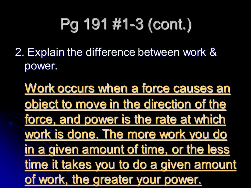 Pg 191 #1-3 (cont.) 2. Explain the difference between work & power.
