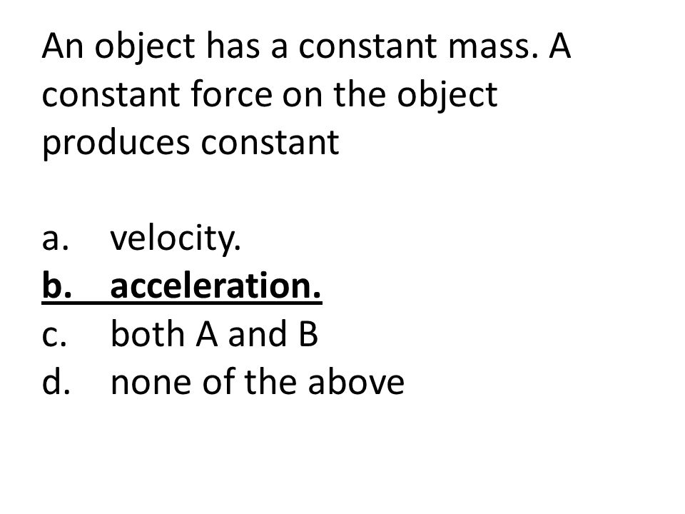 An object has a constant mass