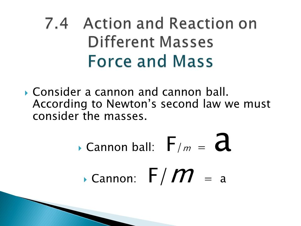 7.4 Action and Reaction on Different Masses Force and Mass