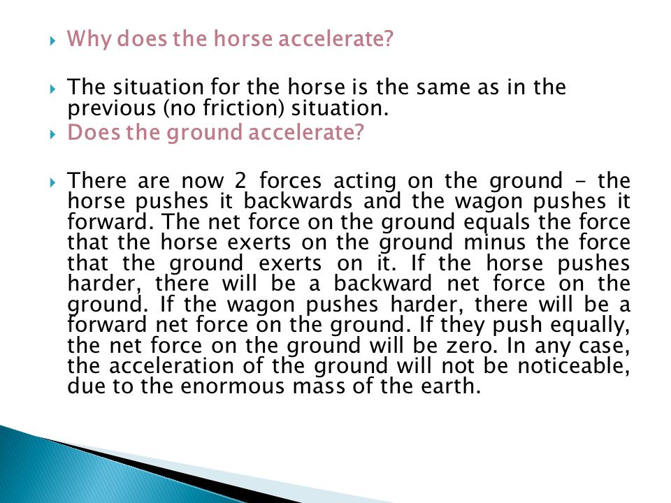 Why does the horse accelerate