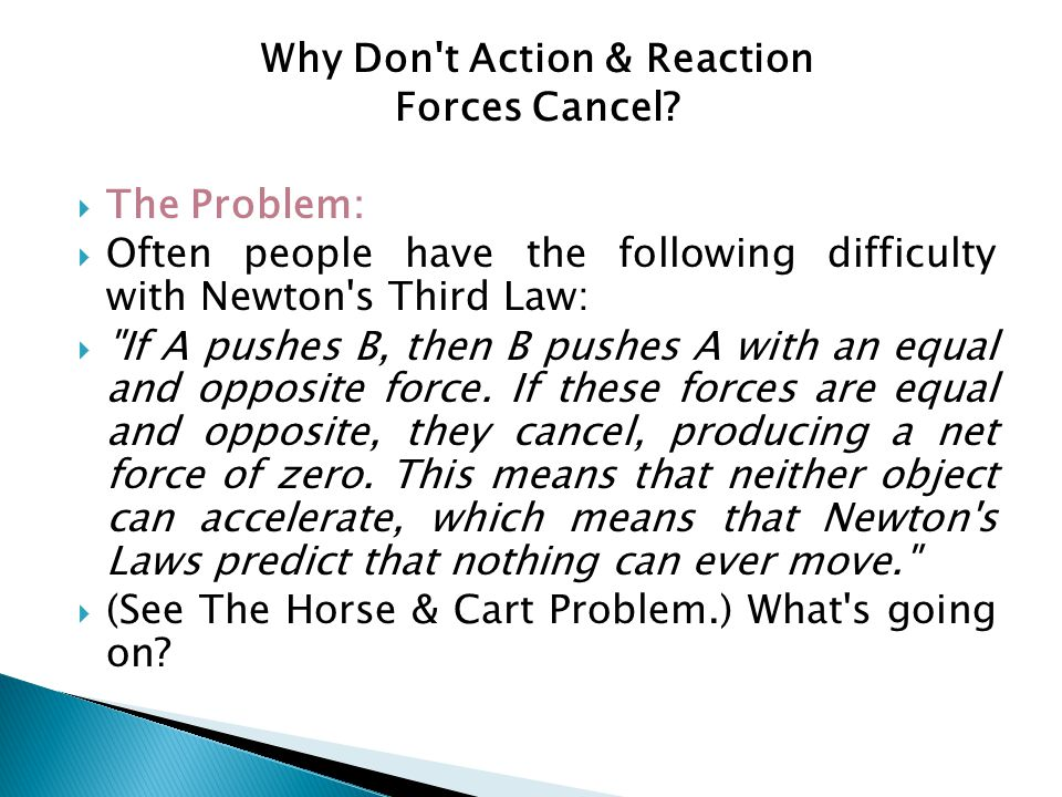 Why Don t Action & Reaction