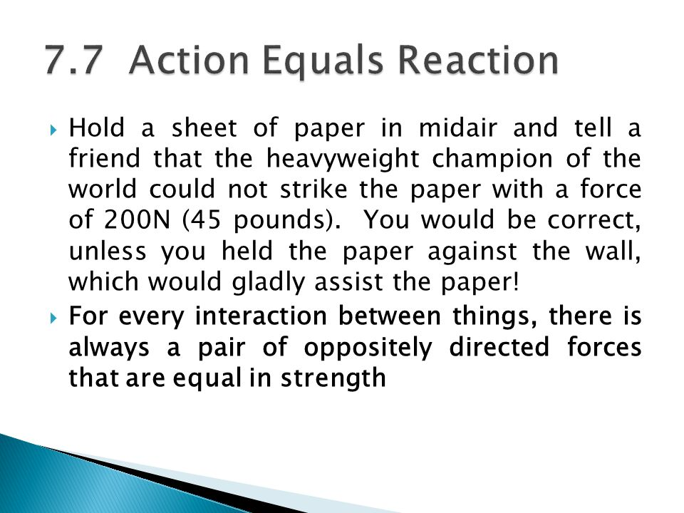 7.7 Action Equals Reaction