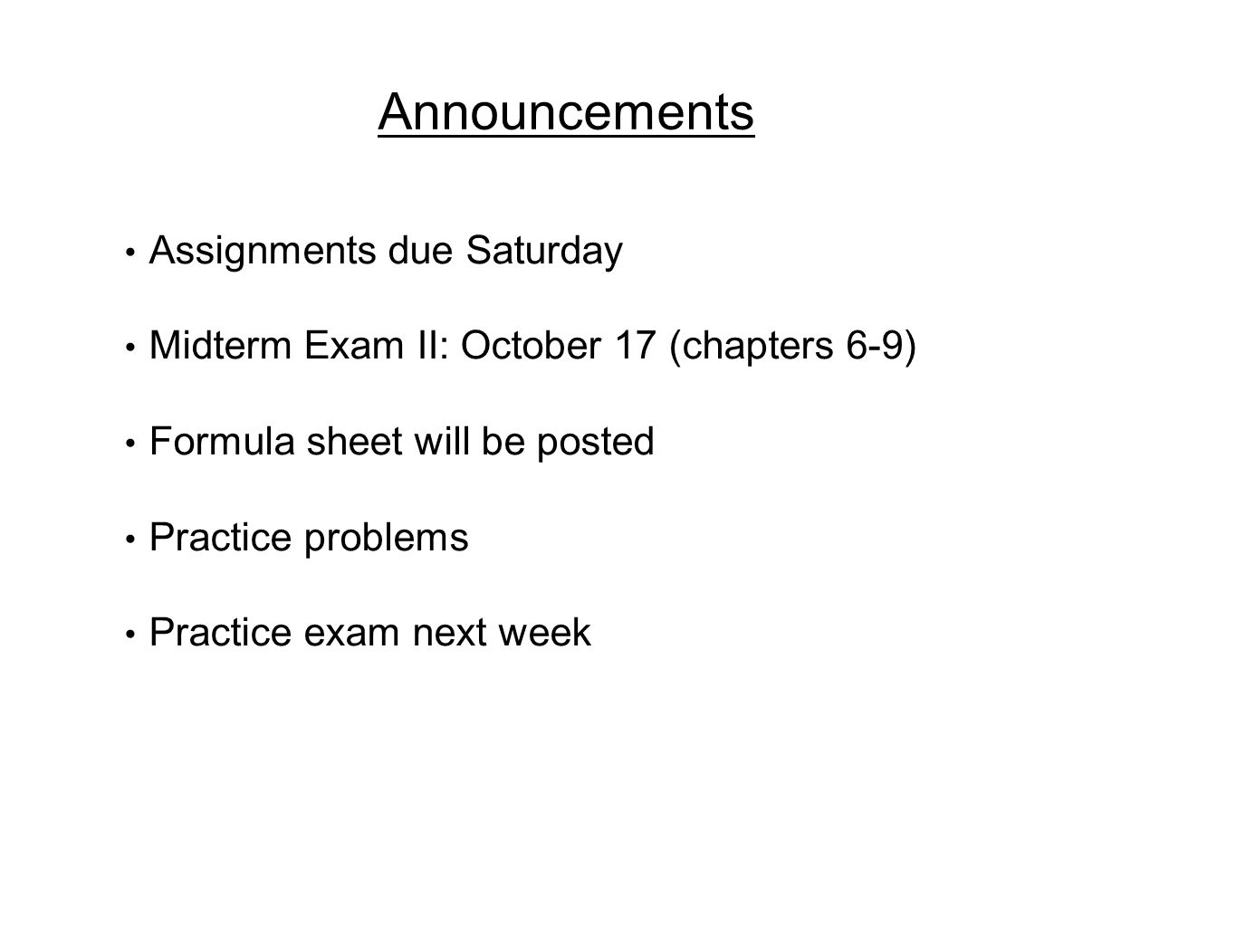 Announcements Assignments due Saturday