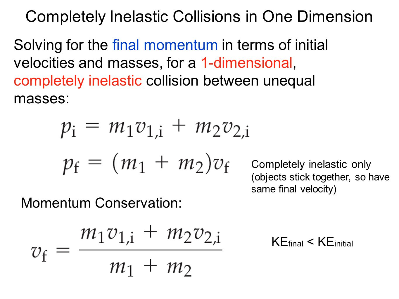 Completely Inelastic Collisions in One Dimension