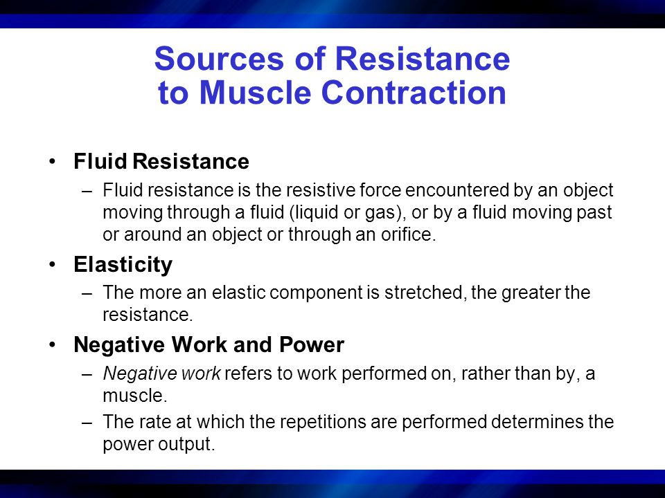 Sources of Resistance to Muscle Contraction