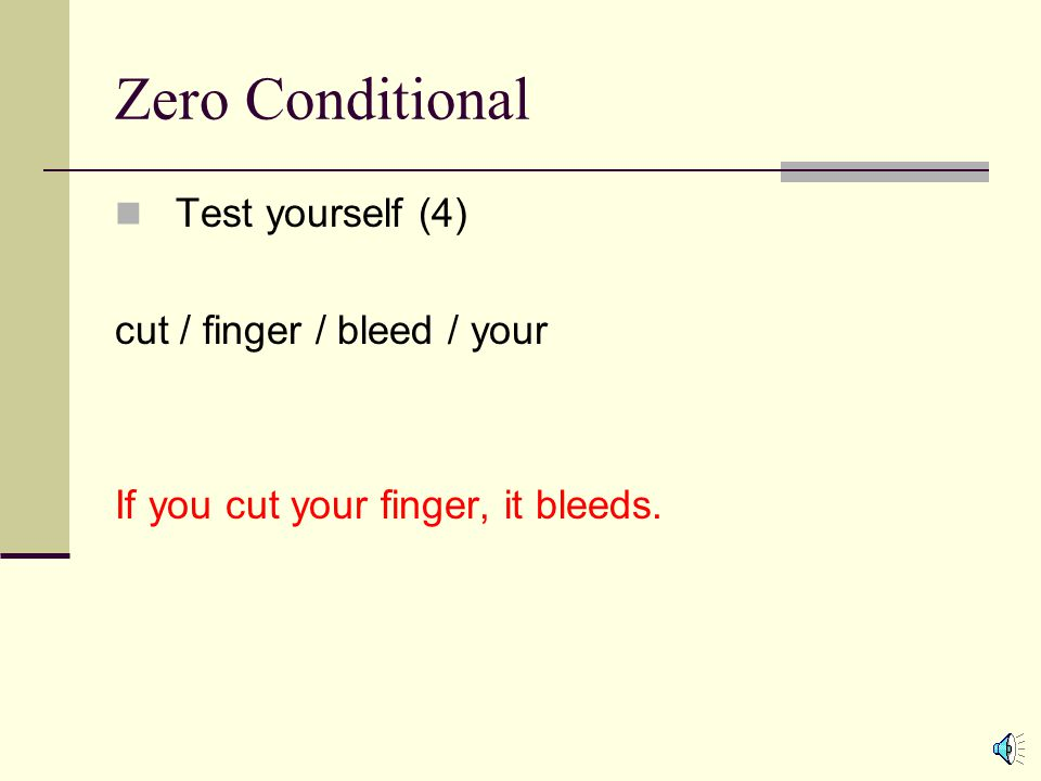 Zero Conditional Test yourself (4) cut / finger / bleed / your