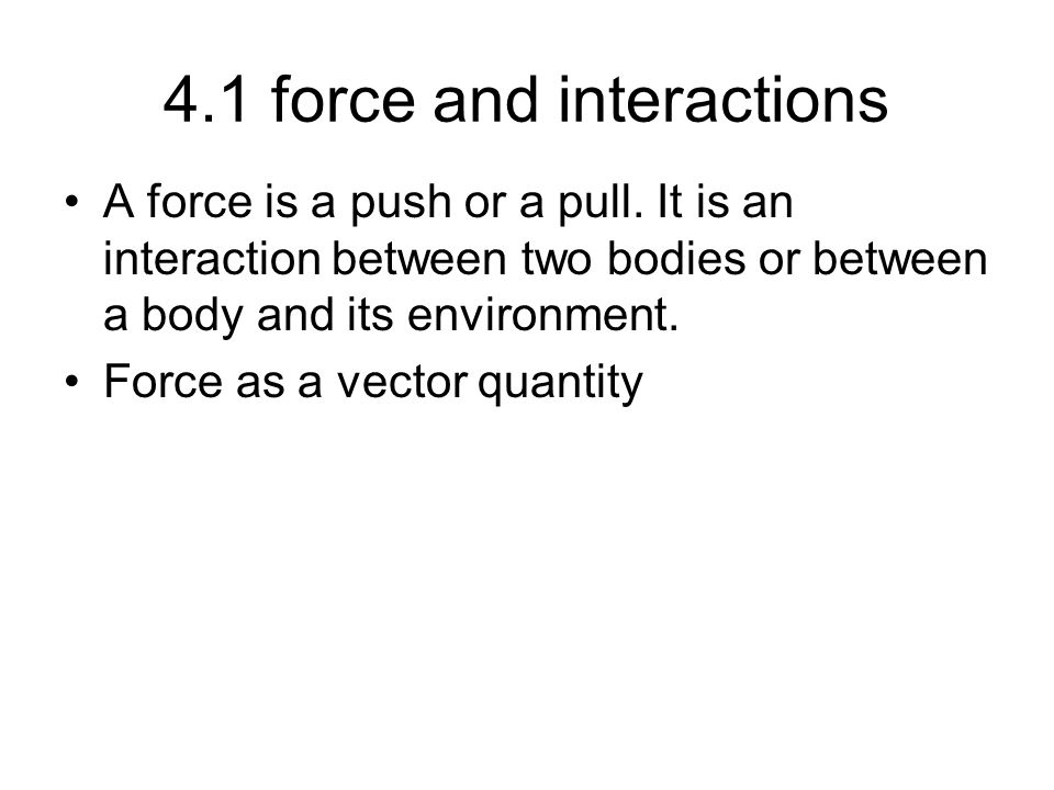 4.1 force and interactions