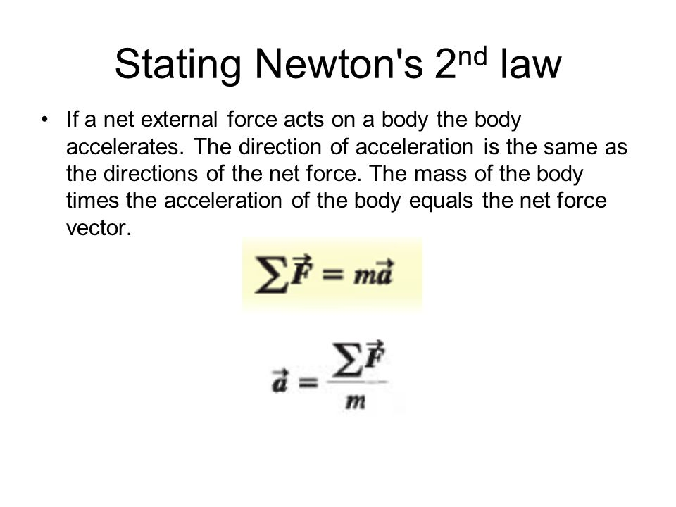 Stating Newton s 2nd law