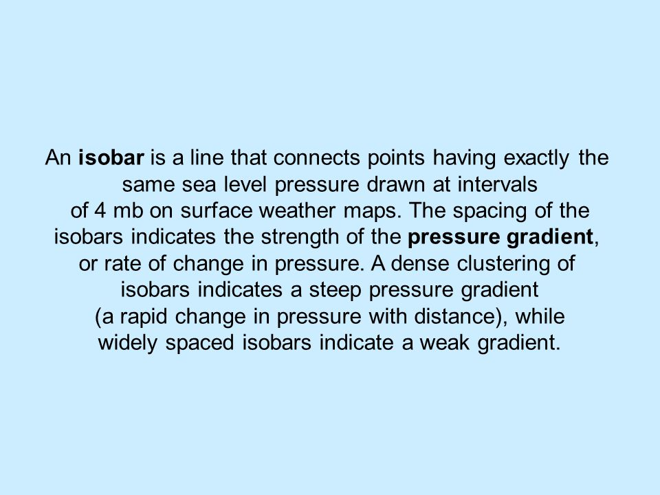 An isobar is a line that connects points having exactly the